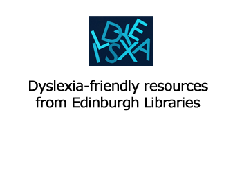 Dyslexia friendly resources from Edinburgh Libraries