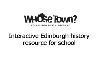 Whose Town Edinburgh history resource for schools